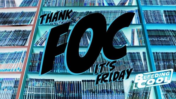 Can't Spell Frank Cho Without FOC - Thank FOC It's Friday, April 9th